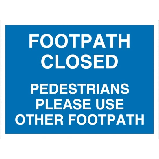 Footpath Closed Pedestrians Use Other Footpath Signs