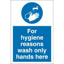 For Hygiene Reasons Wash Only Hands Here Signs