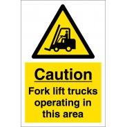 Fork Lift Trucks Operating In This Area Signs