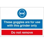 Goggles For Use With Grinder Only Signs