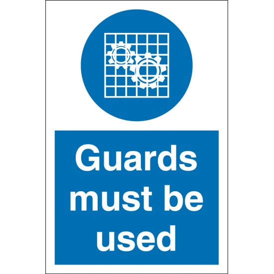 Guards Must Be Used Signs