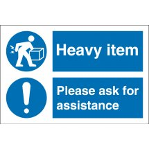 Heavy Item Ask For Assistance Signs
