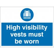 High Visibility Vests Must Be Worn Signs