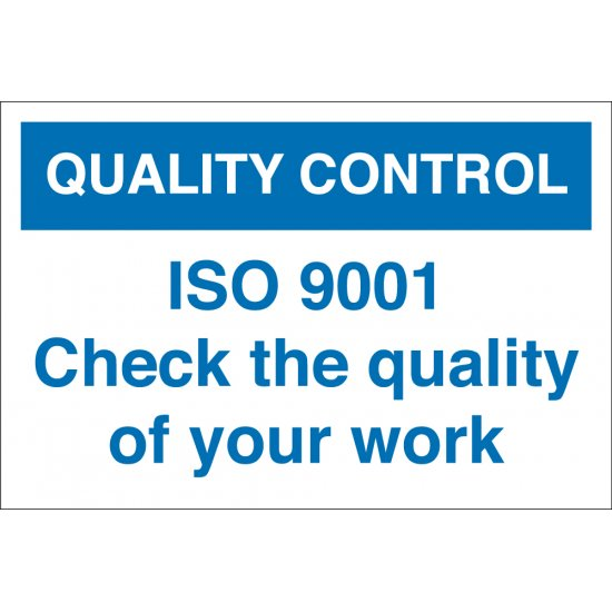 ISO 9001 Check The Quality Of Your Work Signs