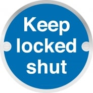 Keep Locked Shut Metal Signs