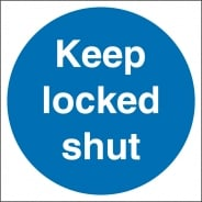 Keep Locked Shut Signs