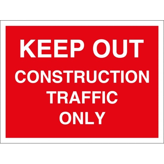 Keep Out Construction Traffic Only Signs
