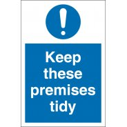 Keep These Premises Tidy Signs