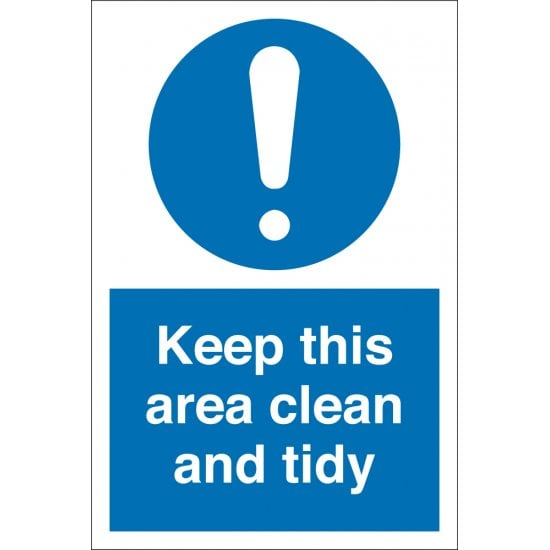 Keep This Area Clean And Tidy Signs