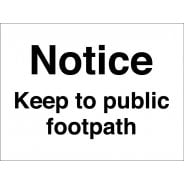 Keep To Public Footpath Signs
