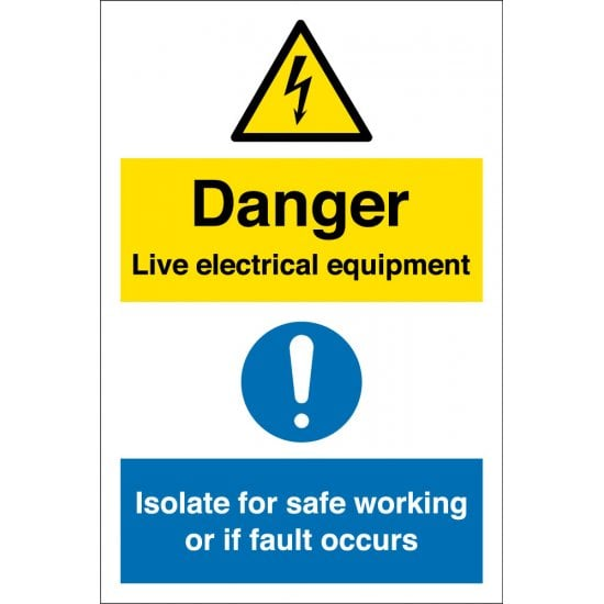 Live Electrical Equipment Isolate For Safe Working Signs