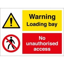 Loading Bay No Unauthorised Access Signs