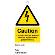 Lock Out Devices Must Be Removed By Authorised Personnel Only Safety Tags 80mm x 150mm Pack of 10