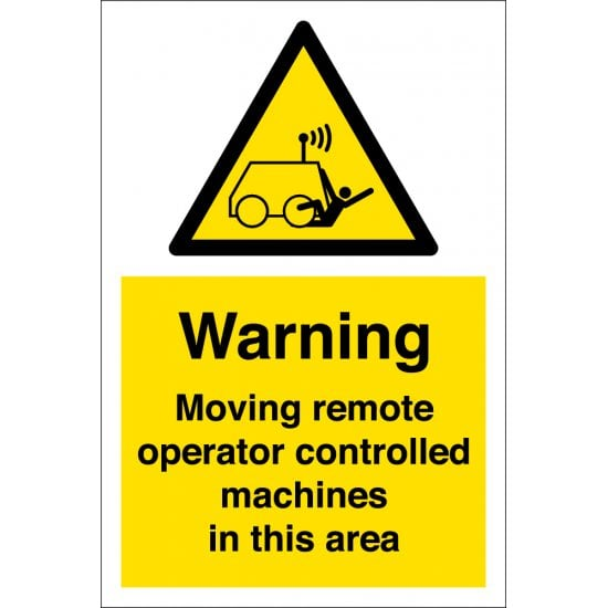 Moving Remote Operator Controlled Machines In This Area Signs