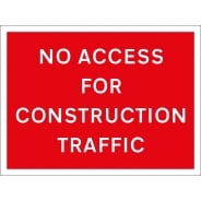 No Access For Construction Traffic Signs