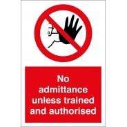 No Admittance Unless Trained And Authorised Signs
