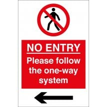 No Entry Please Follow The One Way System Arrow Left Signs