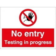 No Entry Testing In Progress Signs