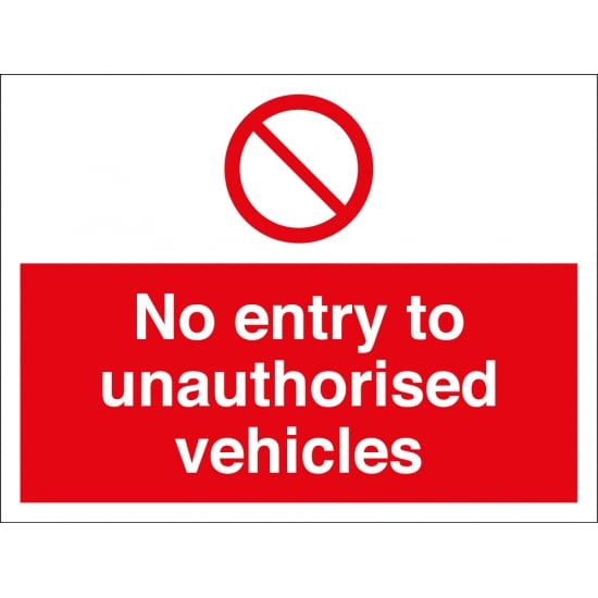 No Entry To Unauthorised Vehicles Signs