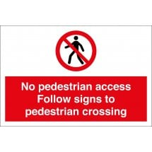 No Pedestrian Access Follow Signs To Pedestrian Crossing Signs