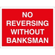 No Reversing Without Banksman Signs