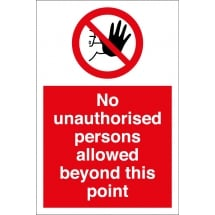 No Unauthorised Persons Allowed Beyond This Point Signs
