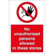 No Unauthorised Persons Allowed In These Stores Signs