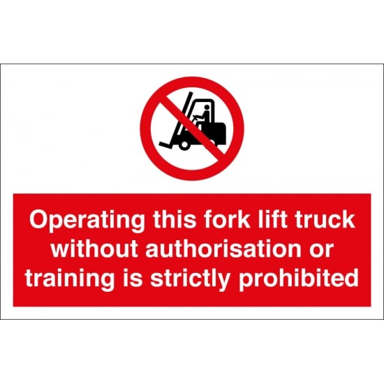 Operating Fork Lift Without Authorisation Prohibited Signs