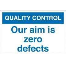 Our Aim Is Zero Defects Signs
