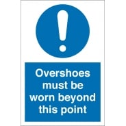Overshoes Must Be Worn Beyond This Point Signs