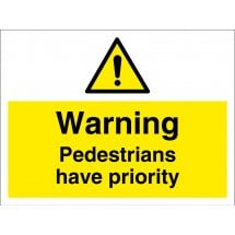 Pedestrians Have Priority Signs