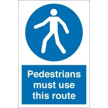 Pedestrians Must Use This Route Signs