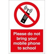 Please Do Not Bring Your Mobile Phone To School Signs