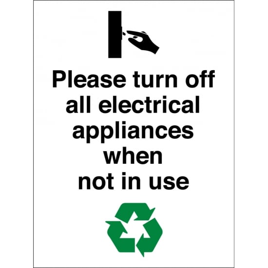 Please Turn Off All Electrical Appliances When Not In Use Signs
