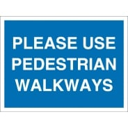 Please Use Pedestrian Walkways Signs