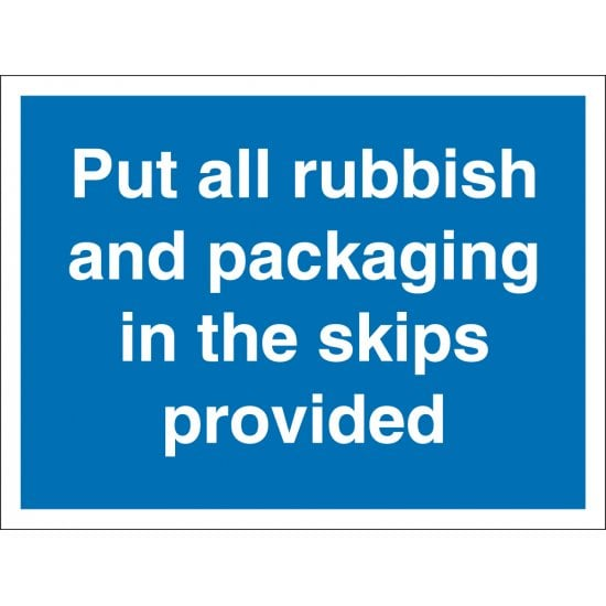 Put All Rubbish And Packaging In The Skips Provided Sign