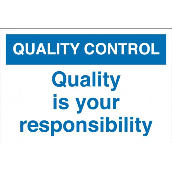 Quality Is Your Responsibility Signs
