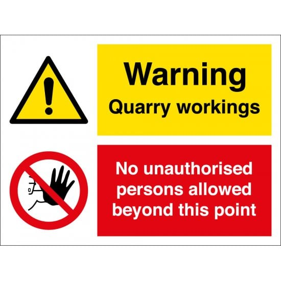Quarry Workings No Unauthorised Persons Signs