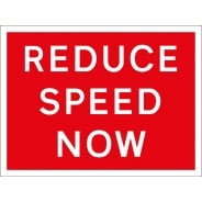 Reduce Speed Now Signs