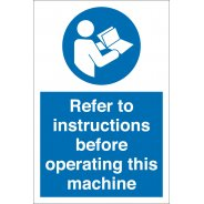 Refer To Instructions Before Operating Machine Signs