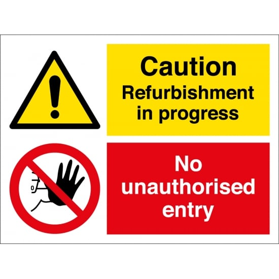 Refurbishment In Progress No Unauthorised Entry Signs