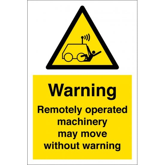 Remotely Operated Machinery May Move Without Warning Signs