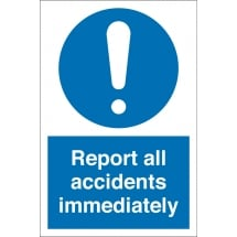 Report All Accidents Immediately Signs