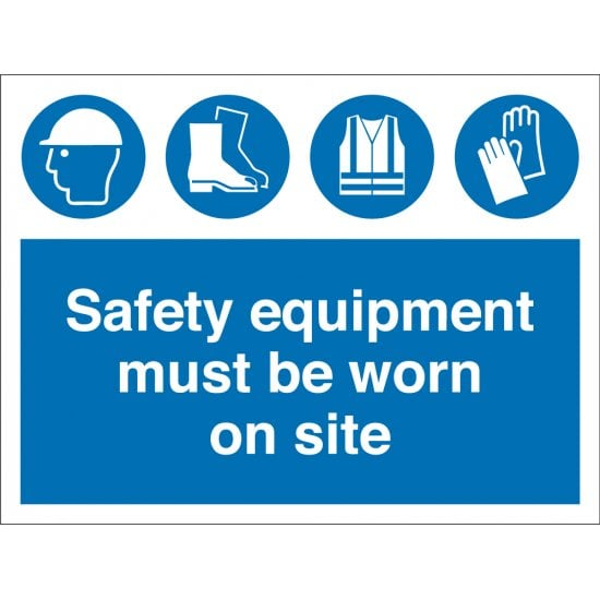 Safety Equipment Must Be Worn On Site Signs