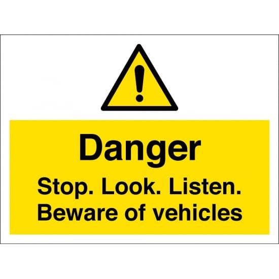 Stop Look Listen Beware Of Vehicles Signs