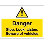 Stop Look Listen Beware Of Vehicles Signs