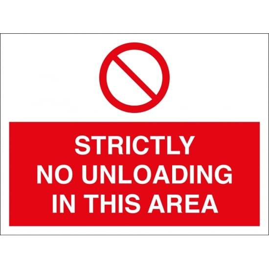 Strictly No Unloading In This Area Signs