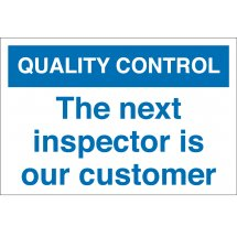 The Next Inspector Is Our Customer Signs