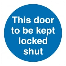 This Door To Be Kept Locked Shut Signs