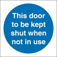 This Door To Be Kept Shut When Not In Use Signs